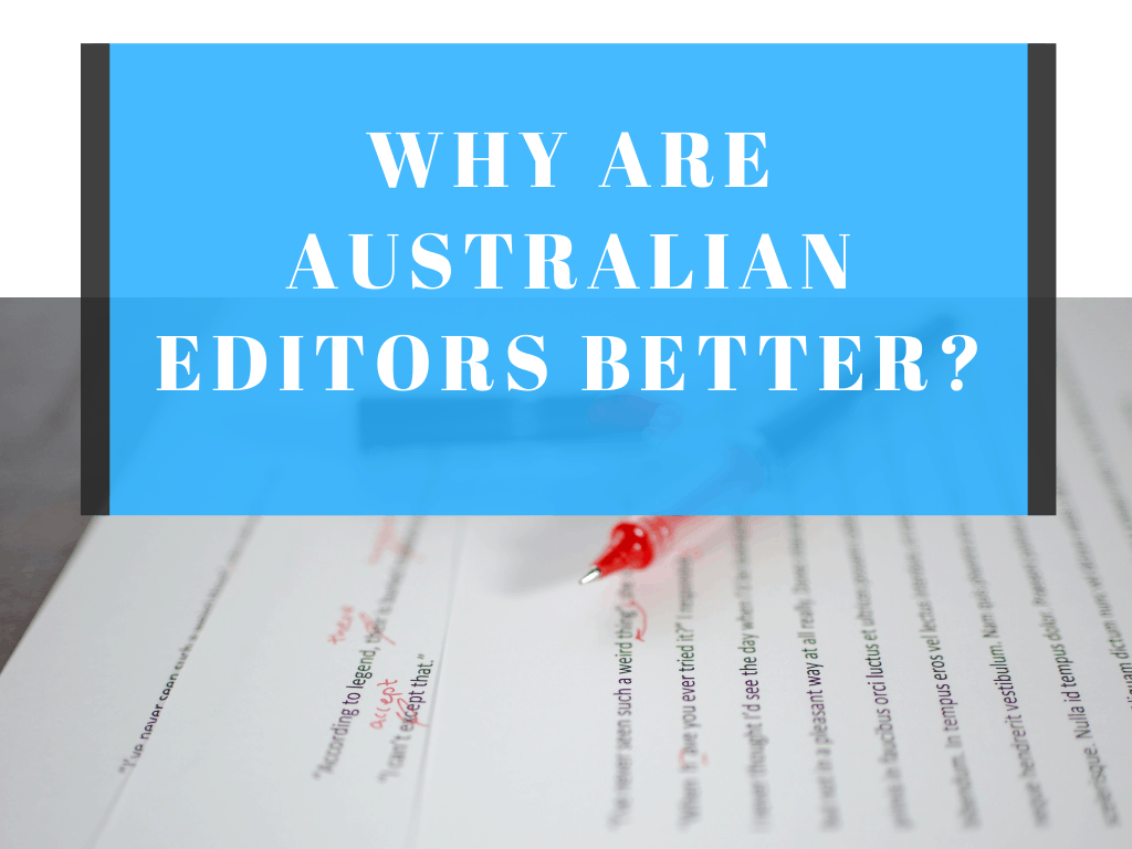 australian editors are better