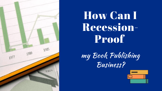 recession proof book publishing