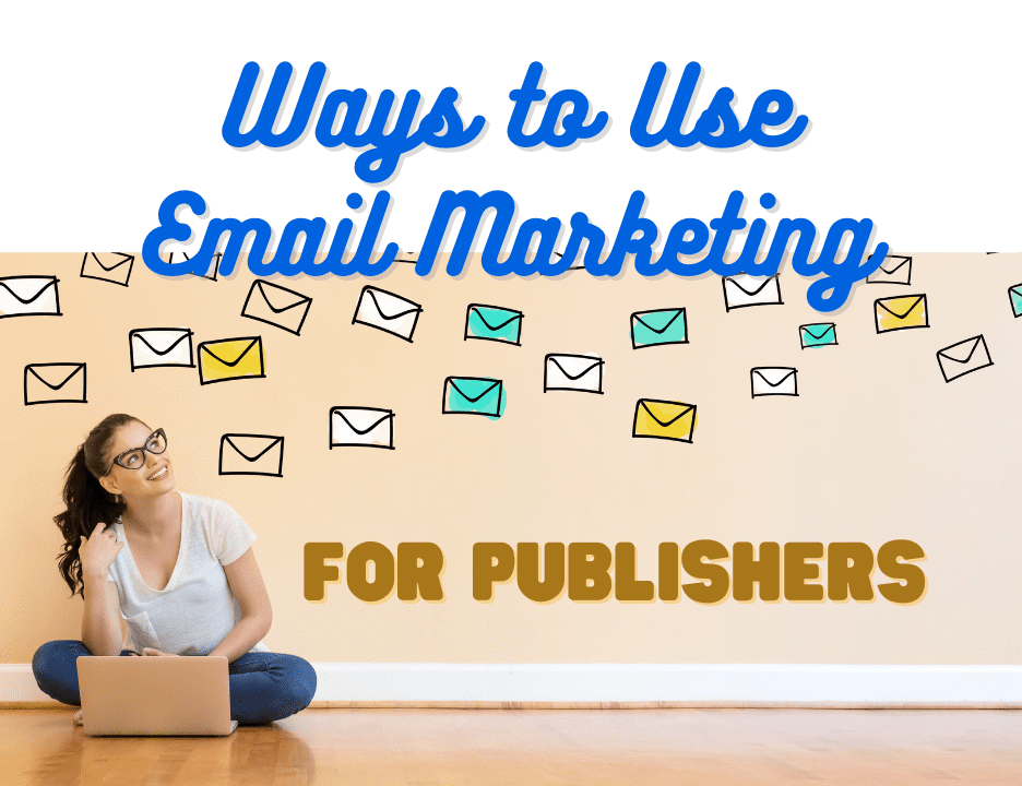 ways to use email marketing for publishers